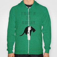 If you don't like CATS you don't like me Hoody