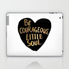 Be Courageous, Little Soul Laptop & iPad Skin