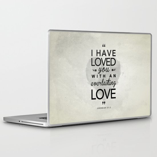 "Jeremiah 31:3 ""I have loved you with an everlasting love"" Laptop & iPad Skin"