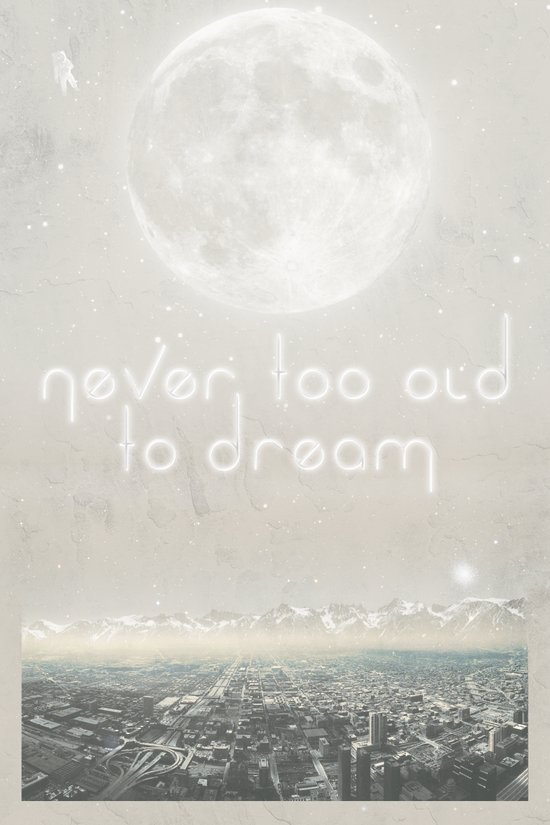 Never Too Old To Dream Art Print
