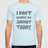 Don't Wanna Mens Fitted Tee Light Blue SMALL