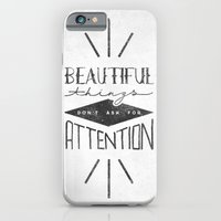 Beautiful Things Don't Ask For Attention iPhone 6 Slim Case