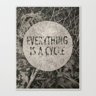 Everything Is A Cycle Canvas Print