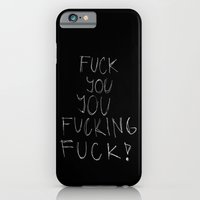 iPhone & iPod Case featuring FUCK YOU, YOU FUCKING FUCK!  by Wis Marvin