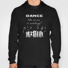 Dance Like No One Is Wat… Hoody