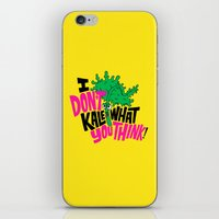 I Don't Kale What You Th… iPhone & iPod Skin