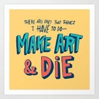 Make Art & Die Art Print