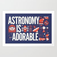ASTRONOMY IS ... Art Print