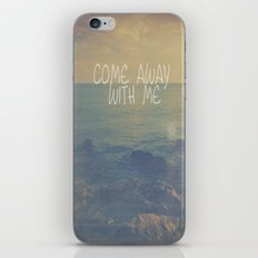 Come Away With Me iPhone & iPod Skin