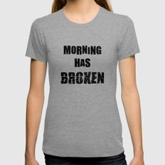 Morning has Broken Womens Fitted Tee Tri-Grey SMALL