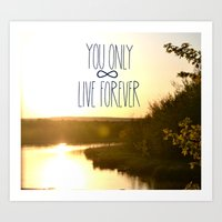 You Only Live Forever Art Print