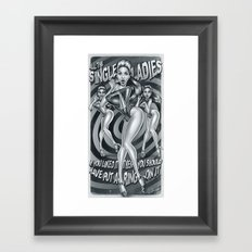 Single Ladies Framed Art Print