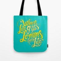 When Life Gives You Lemo… Tote Bag