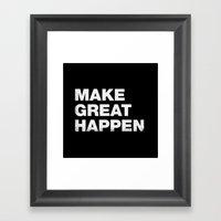 Make Great Happen Framed Art Print