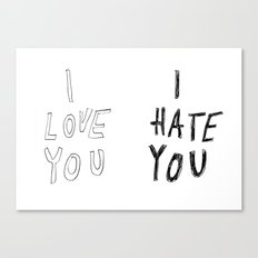 I LOVE YOU \ I HATE YOU Canvas Print