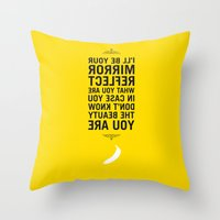I'll be your mirror Throw Pillow
