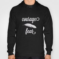 Courage > Fear Hoody
