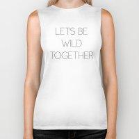 Let's Be Wild Together Biker Tank