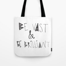 Be Vast and Brilliant Tote Bag