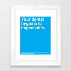 Your Dental Hygiene  Framed Art Print