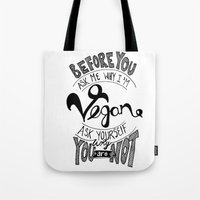 Why Vegan? Tote Bag