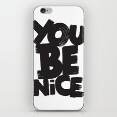 YOU BE NICE iPhone & iPod Skin