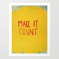 MAKE IT COUNT Art Print