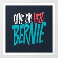 Give 'em Hell Bernie Art Print
