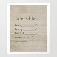 Life Is Like A _______ Art Print
