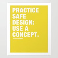 Pratice Safe Design: Use… Art Print