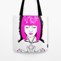 It will all get better in time? Tote Bag