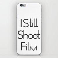 I Still Shoot Film! iPhone & iPod Skin