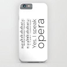 I speak opera (buffo bass) iPhone 6 Slim Case