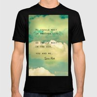 We Should Meet in Another Life Mens Fitted Tee Black SMALL