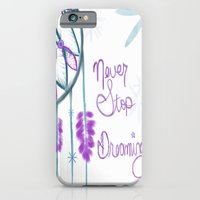 iPhone & iPod Case featuring Never Stop Dreaming by Intrinsic Journeys