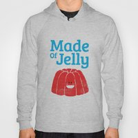 Made Of Jelly Hoody