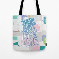 There Is NO Place Like H… Tote Bag