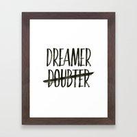 I'm A Dreamer Not A Doubter Art Print  Framed Art Print