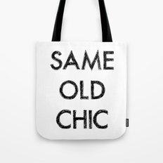 Same old chic Tote Bag
