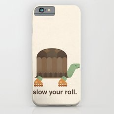 Slow Your Roll Slim Case iPhone 6s