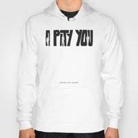 I Pity You -Paths of Glory Hoody