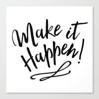 Make it Happen Canvas Print