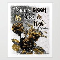 Flowers Bloom As Black As Night Art Print