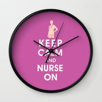 Keep Calm And Nurse On (… Wall Clock