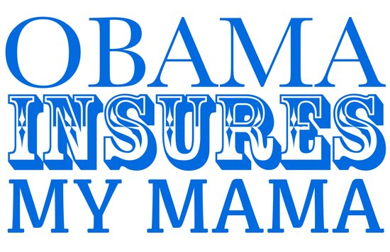 Obama insures my mama Art Print