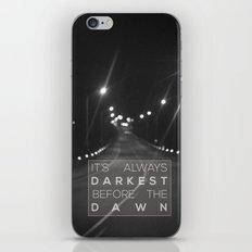 it's always darkest before the dawn. iPhone & iPod Skin
