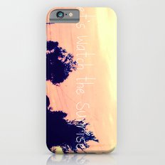 Let's Watch the Sunrise iPhone 6s Slim Case