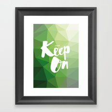Just Keep On Framed Art Print