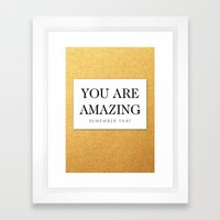 You are amazing Framed Art Print