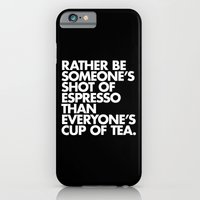 Rather Be Someone's Shot of Espresso iPhone 6 Slim Case